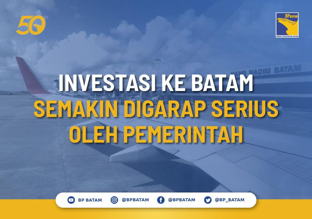 Investasi ke Batam Semakin Digarap Serius oleh Pemerintah