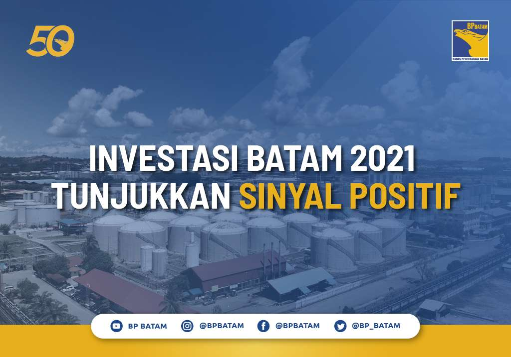 Investasi Batam 2021 Tunjukkan Sinyal Positif