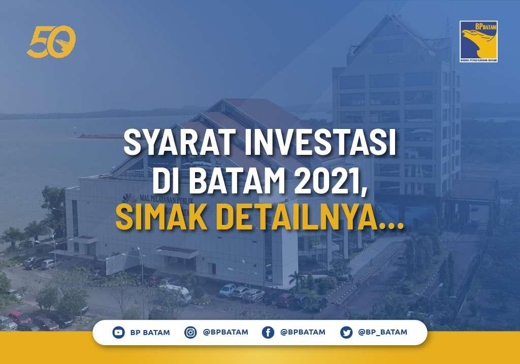 Syarat Investasi di Batam 2021, Simak Detailnya