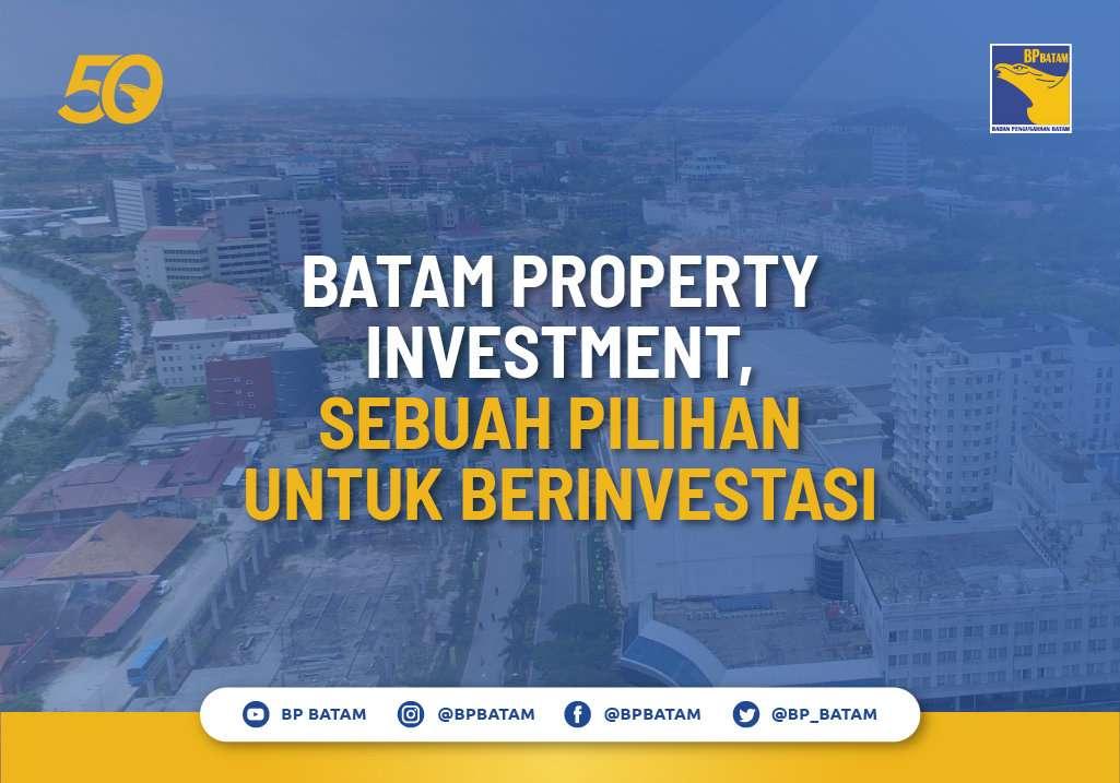 Batam Property Investment, Sebuah Pilihan untuk Berinvestasi