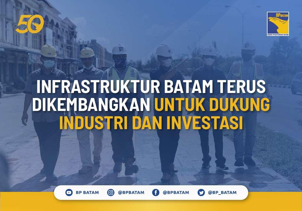Infrastruktur Batam Terus Dikembangkan untuk Dukung Industri dan Investasi