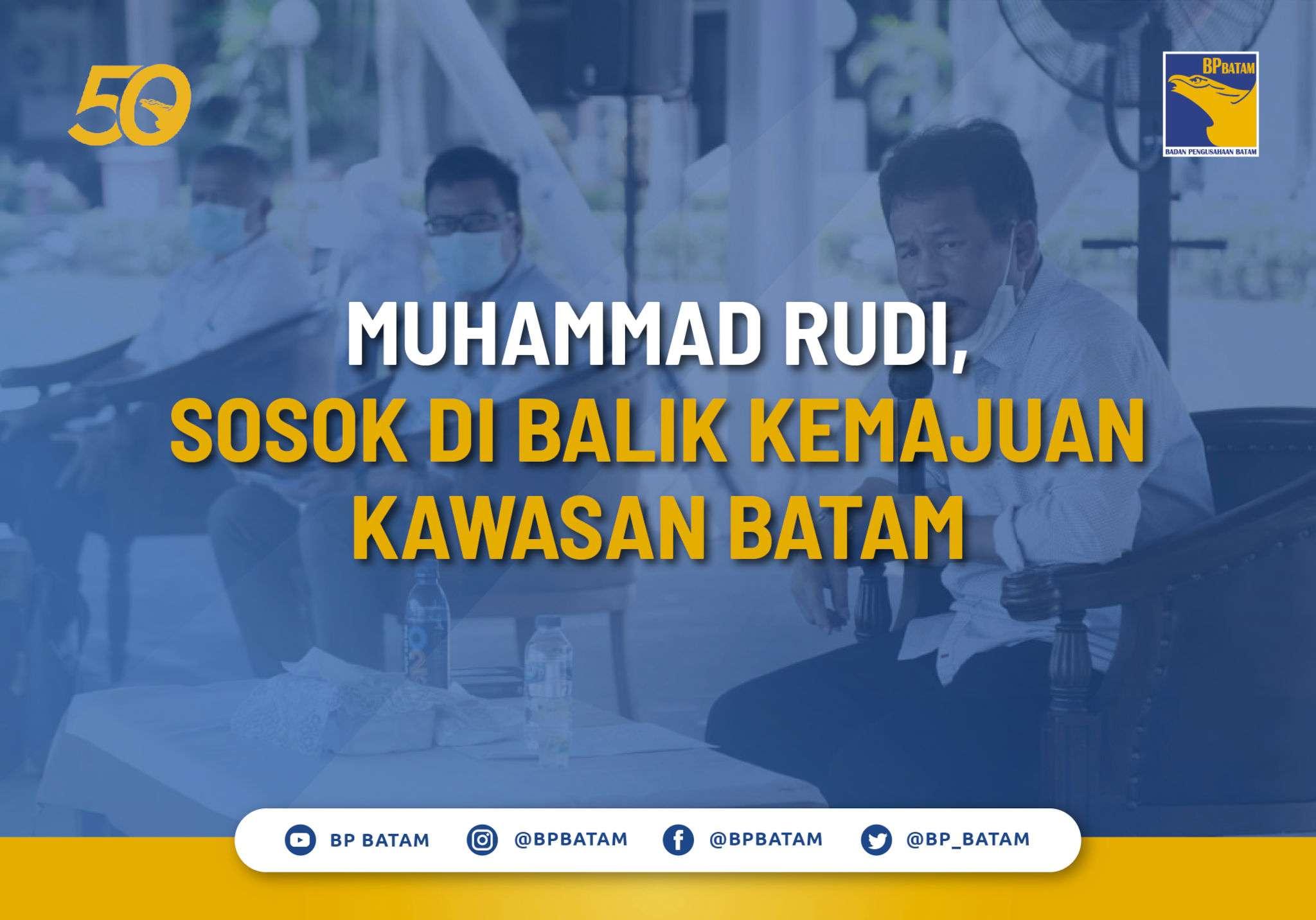 Muhammad Rudi Sosok di Balik Kemajuan Kawasan Batam