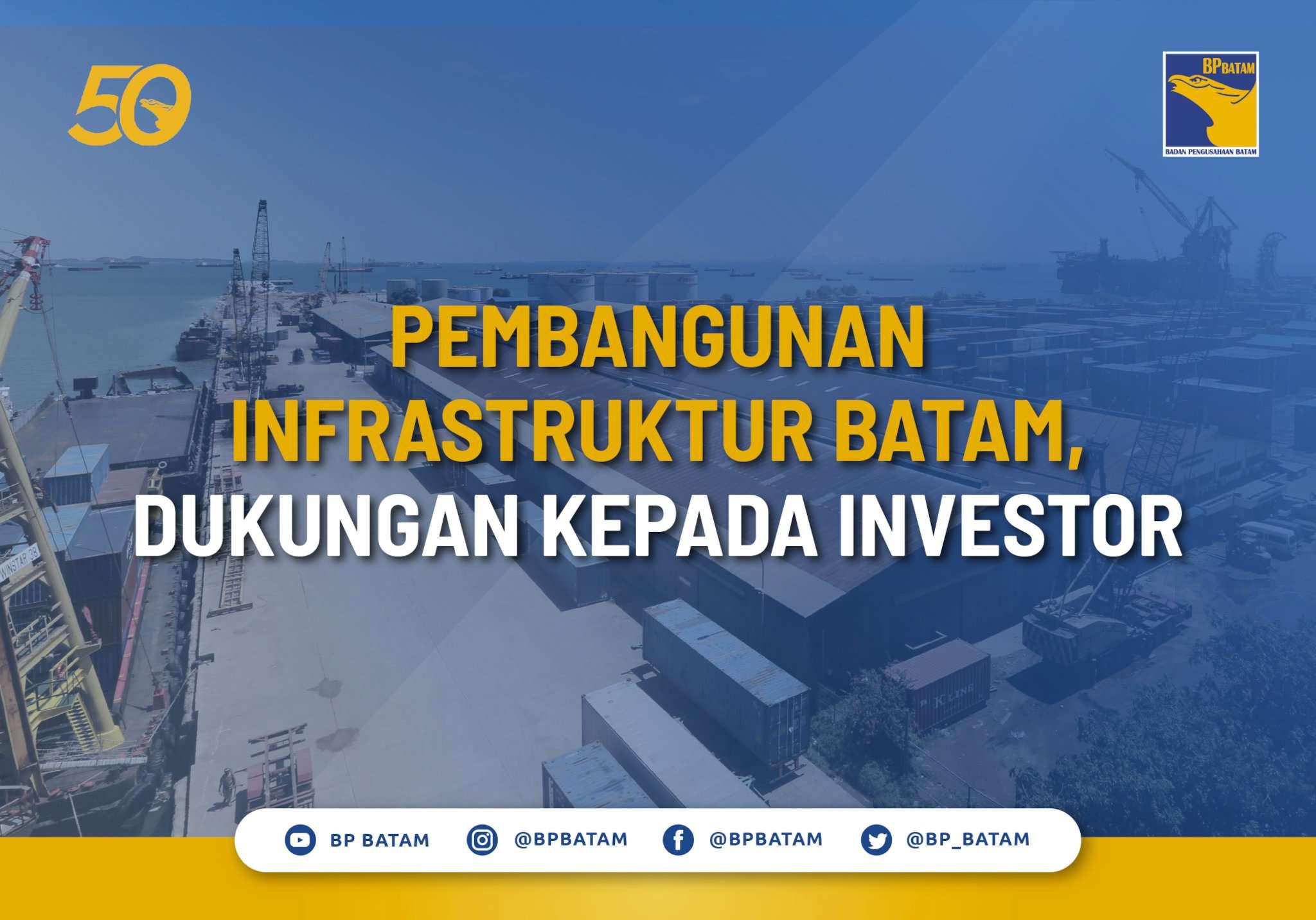 Pembangunan Infrastruktur Batam, Dukungan kepada Investor